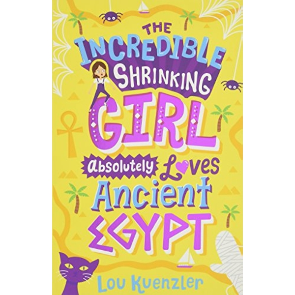 The Incredible Shrinking Girl Absolutely Loves Ancient Egypt  Paperback / softback 2018