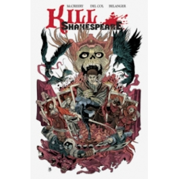Kill Shakespeare: The Complete Edition