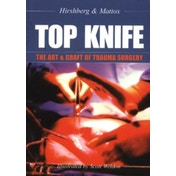 Top Knife: The Art and Craft of Trauma Surgery by Asher Hirshberg, Kenneth L. Mattox (Paperback, 2004)