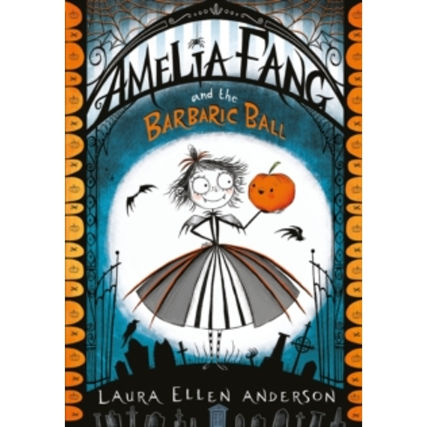 Amelia Fang and the Barbaric Ball : 1
