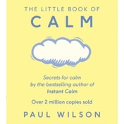 The Little Book Of Calm by Paul Wilson (Paperback, 2016)