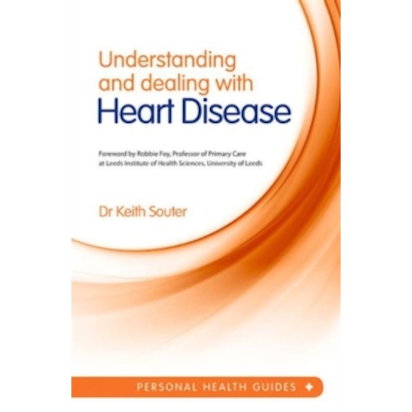 Understanding and Dealing with Heart Disease by Dr. Keith Souter (Paperback, 2014)