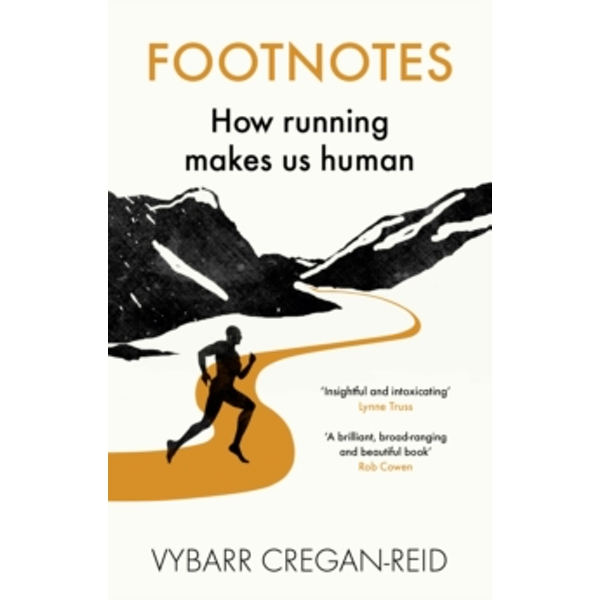 Footnotes: How Running Makes Us Human by Vybarr Cregan-Reid (Paperback, 2017)