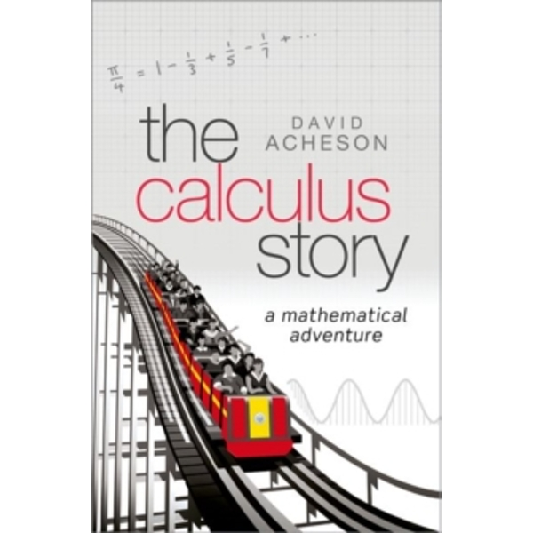 The Calculus Story : A Mathematical Adventure