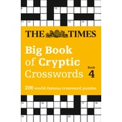 The Times Big Book of Cryptic Crosswords Book 4: 200 world-famous crossword puzzles by The Times Mind Games (Paperback, 2017)