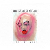 Balance and Composure - Light We Made Vinyl
