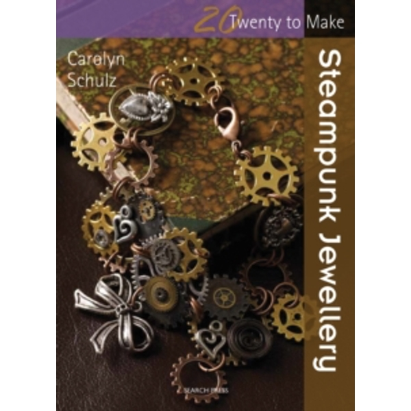 Twenty to Make: Steampunk Jewellery by Carolyn Schulz (Paperback, 2014)