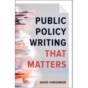 Public Policy Writing That Matters by David Chrisinger (Paperback, 2017)