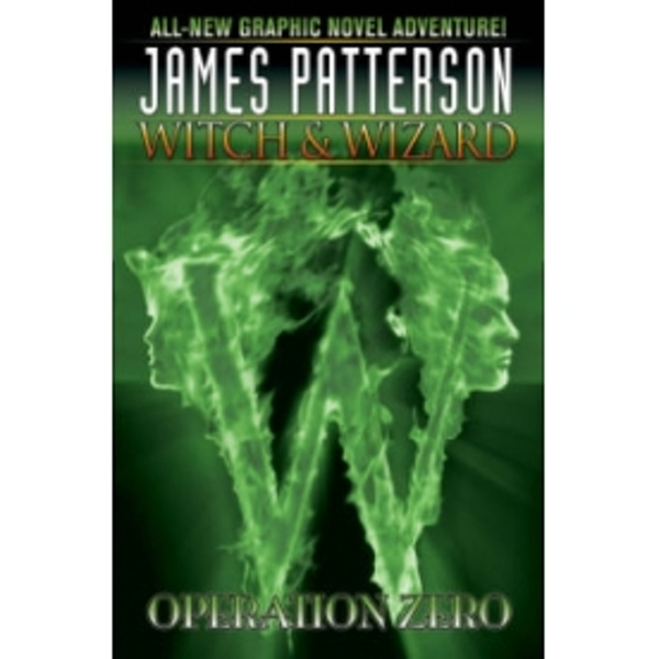 James Patterson's Witch & Wizard Vol. 2: Operation Zero