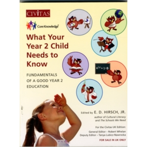 What Your Year 2 Child Needs to Know : Fundamentals of a Good Year 2 Education : 2