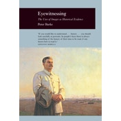Eyewitnessing: The Uses of Images as Historical Evidence by Peter Burke (Paperback, 2006)