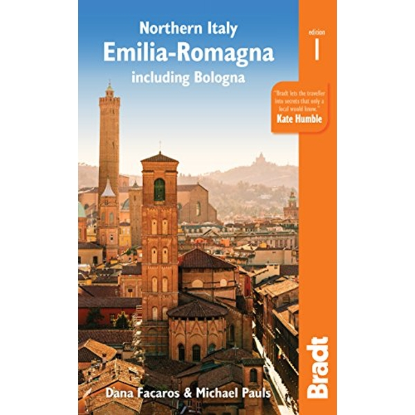 Northern Italy: Emilia-Romagna including Bologna, Ferrara,  Modena, Parma, Ravenna and the Republic of San Marino Paperback / softback 2018