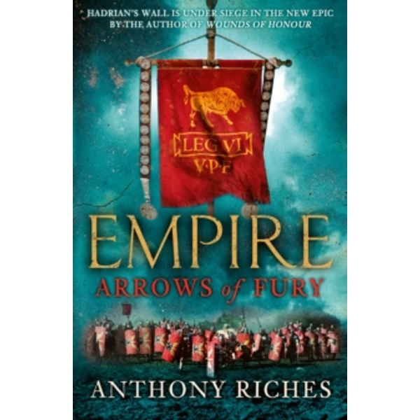 Arrows of Fury: Empire II: II by Anthony Riches (Paperback, 2010)