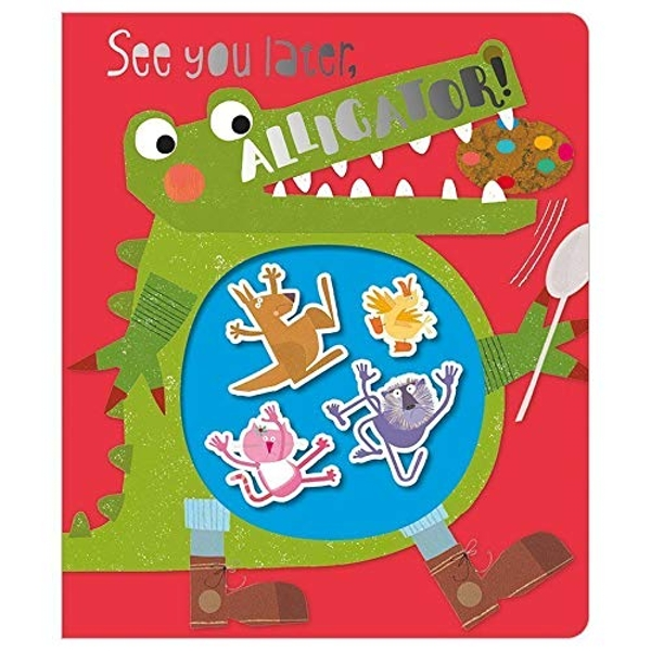 See You Later, Alligator!  Board book 2018