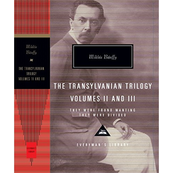 They Were Found Wanting and They Were Divided: The Transylvania Trilogy Vol. 2 by Miklos Banffy (Hardback, 2013)