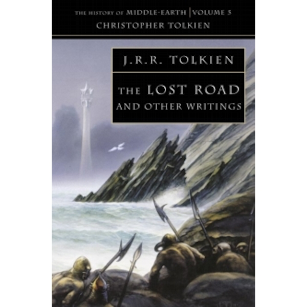 The Lost Road: and Other Writings (The History of Middle-earth, Book 5) by Christopher Tolkien (Paperback, 1993)