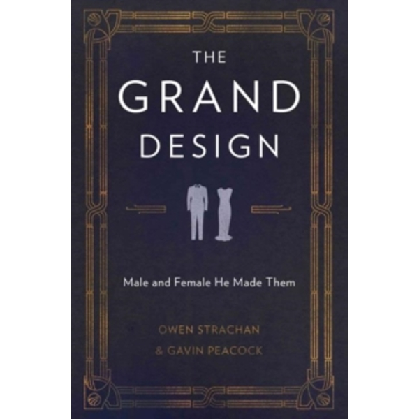 The Grand Design: Male and Female He Made Them by Owen Strachan, Gavin Peacock (Paperback, 2016)