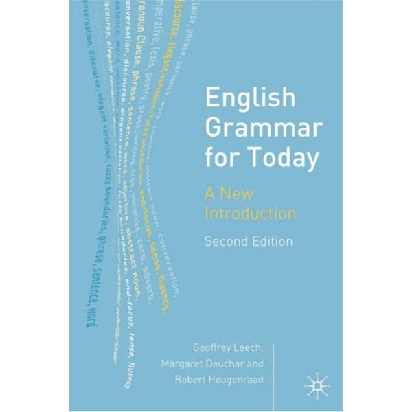 English Grammar for Today: A New Introduction by Robert Hoogenraad, Geoffrey N. Leech, Margaret Deuchar (Paperback, 2005)