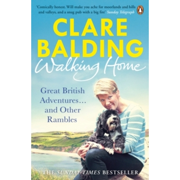 Walking Home: Great British Adventures . . . and Other Rambles by Clare Balding (Paperback, 2015)