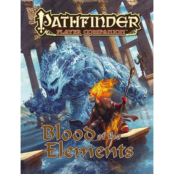 Pathfinder Player Companion: Blood of the Elements Paperback - Illustrated, 15 July 2014