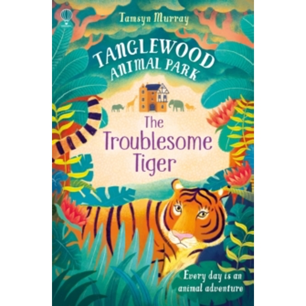 TangleWood Animal Park (2): The Troublesome Tiger by Tamsyn Murray (Paperback, 2017)