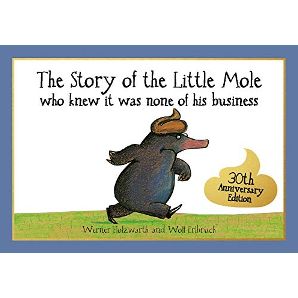 The Story of the Little Mole Who Knew it Was None of His Business by Werner Holzwarth (Paperback, 1994)