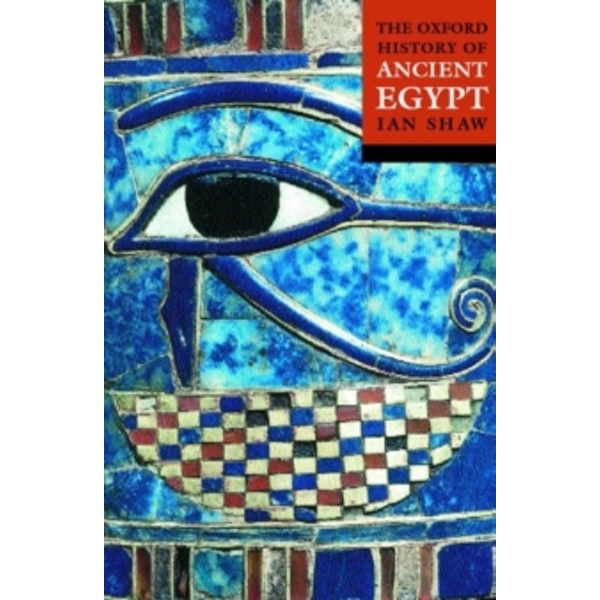 The Oxford History of Ancient Egypt by Ian Shaw (Paperback, 2003)