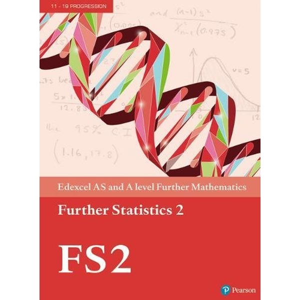 Edexcel AS and A level Further Mathematics Further Statistics 2 Textbook + e-book  Mixed media product 2017