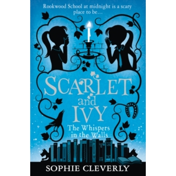 The Whispers in the Walls (Scarlet and Ivy, Book 2) by Sophie Cleverly (Paperback, 2015)