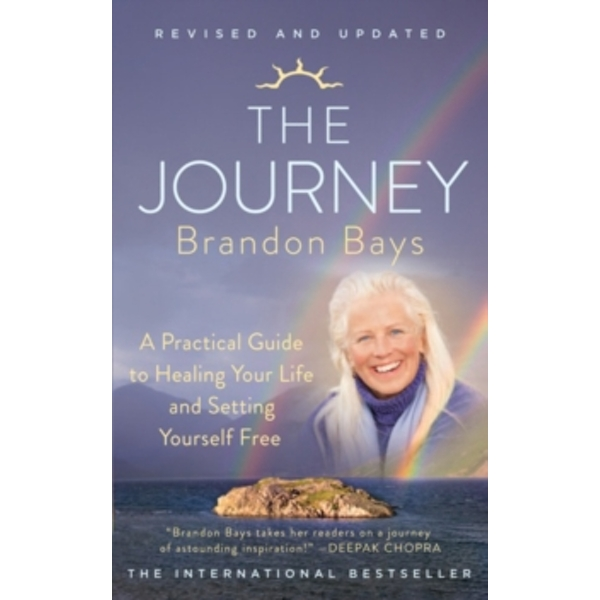 The Journey : A Practical Guide to Healing Your Life and Setting Yourself Free