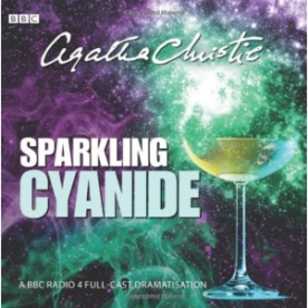 Sparkling Cyanide (BBC Radio 4 Drama) by Agatha Christie (CD-Audio, 2011)