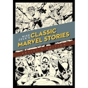 Mike Zeck  Classic Marvel Stories: Artist Edition Hardcover
