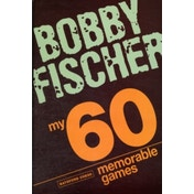 My 60 Memorable Games: Chess Tactics, Chess Strategies with Bobby Fischer by Bobby Fischer (Paperback, 2008)