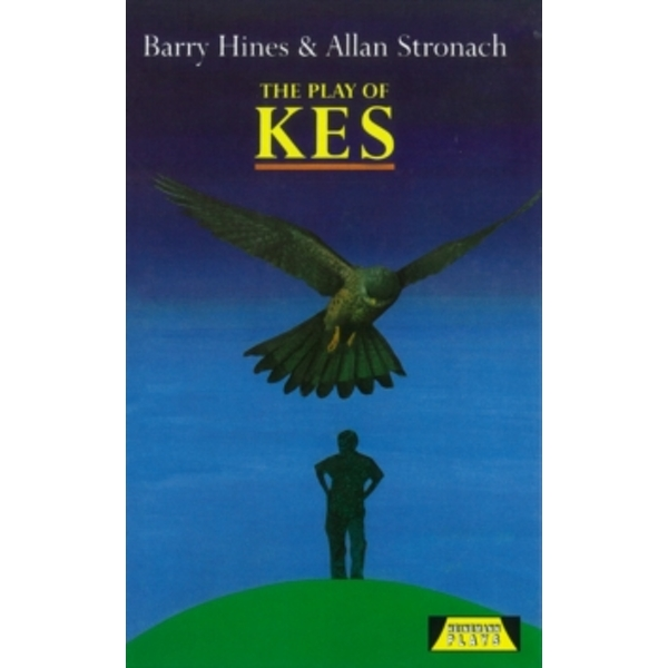 The Play Of Kes by Allan Stronach, Barry Hines (Hardback, 1993)