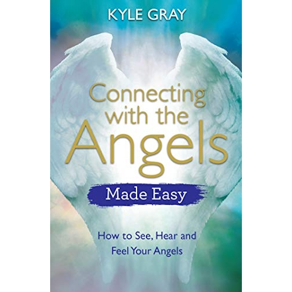 Connecting with the Angels Made Easy How to See, Hear and Feel Your Angels Paperback / softback 2018