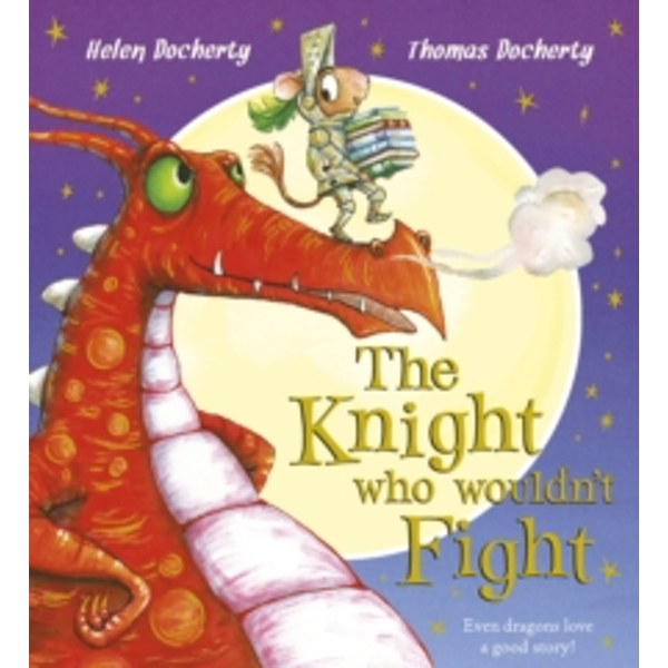 The Knight Who Wouldn't Fight by Helen Docherty (Paperback, 2016)