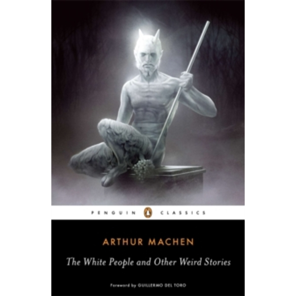 The White People and Other Weird Stories by Arthur Machen (Paperback, 2011)