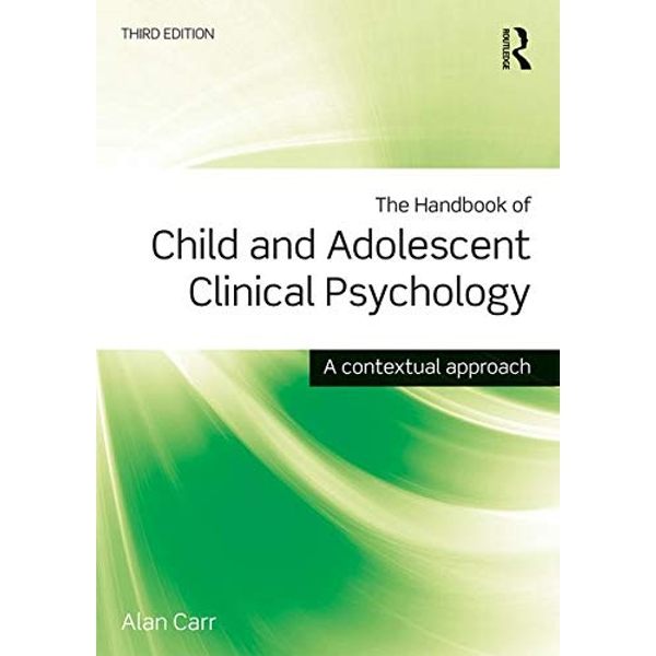 The Handbook of Child and Adolescent Clinical Psychology: A Contextual Approach by Alan Carr (Paperback, 2015)