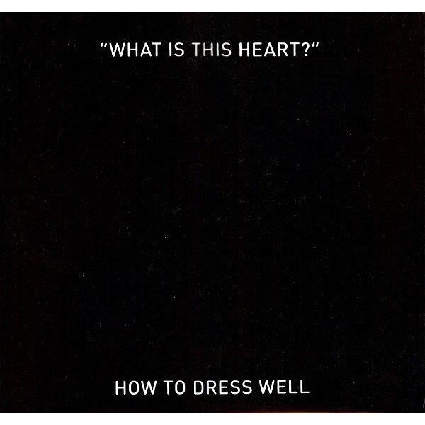 How to Dress Well - What Is This Heart? 10 Inch Vinyl