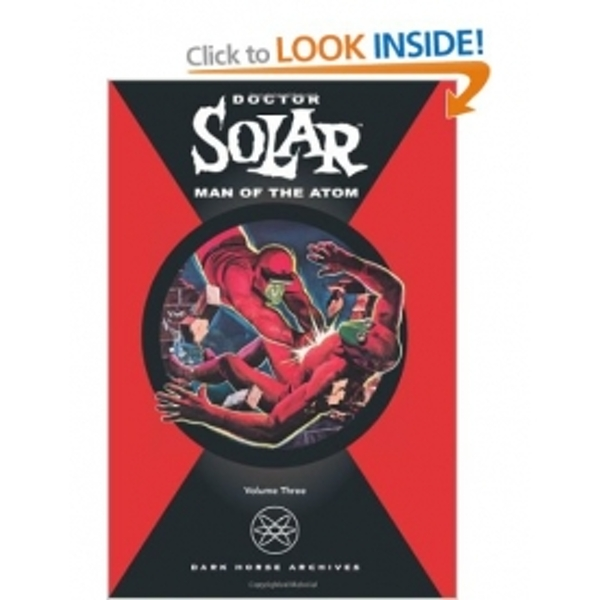 Doctor Solar: Man Of The Atom Volume 3