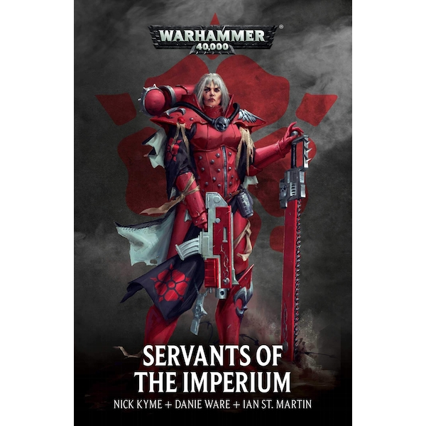 Warhammer 40,000 Servants of the Imperium Paperback – 22 Aug 2019