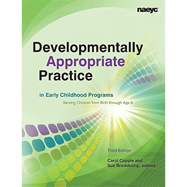Developmentally Appropriate Practice in Early Childhood Programs Serving Children from Birth Through Age 8 by National Association for the Education of Young Children (Paperback, 2010)