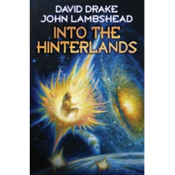Into the Hinterlands by John Lambshead, David Drake (Hardback, 2011)