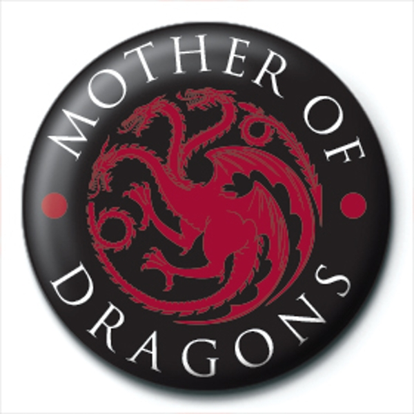 Game of Thrones - Mother of Dragons Badge
