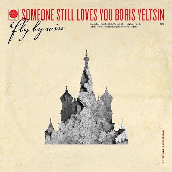 Someone Still Loves You Boris Yeltsin - Fly By Wire CD