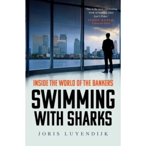 Swimming with Sharks : Inside the World of the Bankers