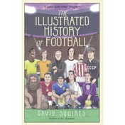 The Illustrated History of Football by David Squires (Hardback, 2016)
