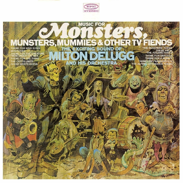 Milton DeLugg And His Orchestra - Music For Monsters, Munsters, Mummies & Other TV Fiends Vinyl