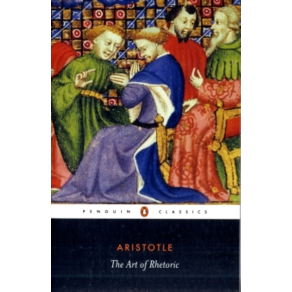 The Art of Rhetoric by Aristotle (Paperback, 1991)