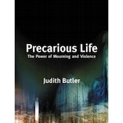 Precarious Life: The Power of Mourning and Violence by Judith Butler (Paperback, 2006)